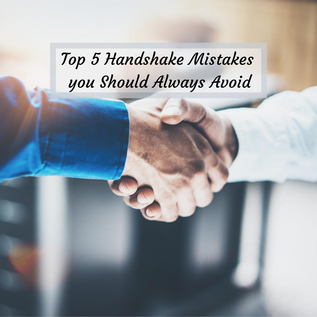 Top 5 Handshake Mistakes
